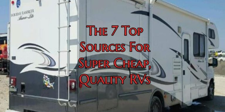 Used RVs For Sale – The 7 Top Sources For Super Cheap, Quality RVs