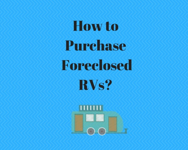 How to Buy Foreclosed RVs?
